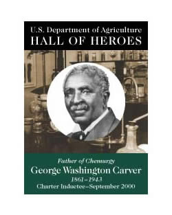 George Washington Carver, Father of Chemurgy, 1861 to 1943, Charter Inductee September 2000, USDA Hall of Heroes