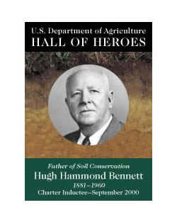 Hugh Hammond Bennett, Father of Soil Conservation, 1881 to 1960, Charter Inductee September 2000, USDA Hall of Heroes