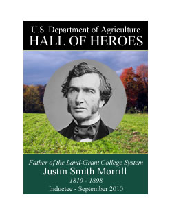 Justin Smith Morrill, National Leader of Nutrition and Farming Programs, 1810-1898, Inductee September 2010, USDA Hall of Heroes