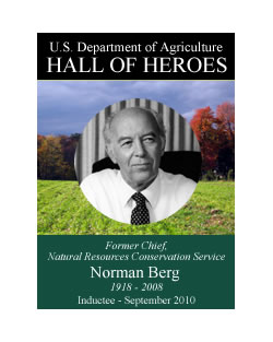 Norman Berg, Former Chief of the Natural Resource Conservation Service, 1918-2008, Inductee September 2010, USDA Hall of Heroes