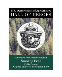 Smokey Bear, America's Fire Prevention Bear, 1944 to Present, Charter Inductee September 2000, USDA Hall of Heroes