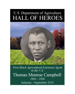 Thomas Monroe Campbell, First Black Agricultural Extension Agent in the US, 1883-1956, Inductee September 2010, USDA Hall of Heroes